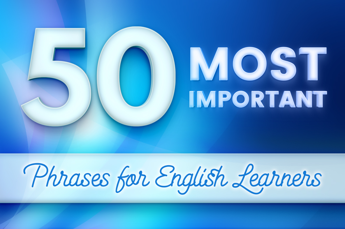 50 Most Important English Phrases